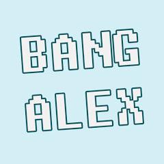 BANG ALEX