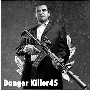 danger killer45