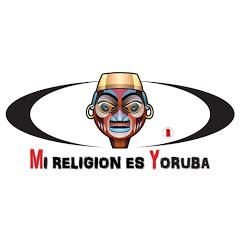 Mi Religion Es Yoruba