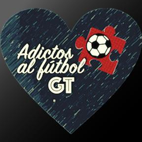 Adictos al FUTBOL GT