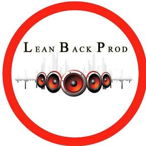 Lean Back Prod Officiel