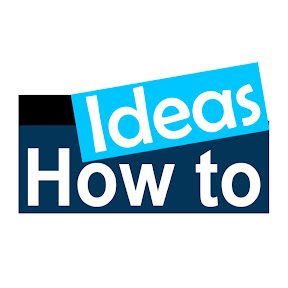 Ideas - How to