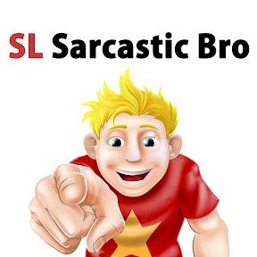 Sarcastic Bro