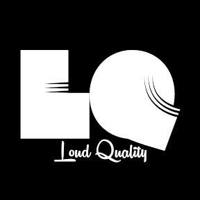 Loud Quality