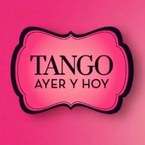 Tango Ayer y hoy