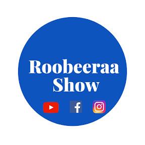 Roobeeraa Show
