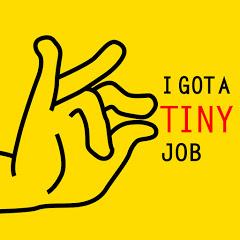 I got a TINY job