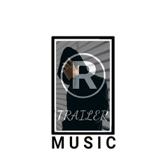 R TRAILER Music