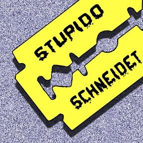 STUPIDO SCHNEIDET