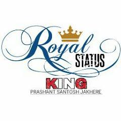 ROYAL STATUS KING PRASHANT SANTOSH JAKHERE