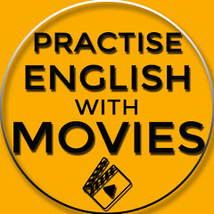 PRACTISE ENGLISH WITH MOVIES