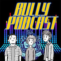 Bully Podcast
