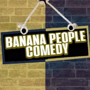 Banana People Comedy