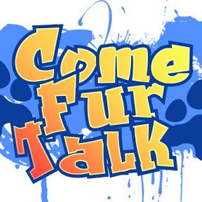 Come Fur Talk