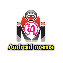 ANDROID MAMA