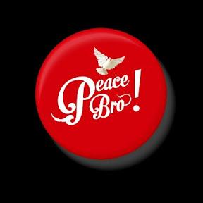 Peace Bro