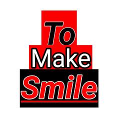To Make Smile