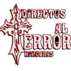 DIRECTOS AL TERROR HONDURAS