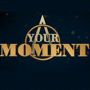Your Moment