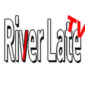 RiverLateTV