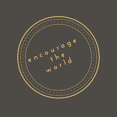 encourage the world