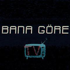 Bana Göre TV