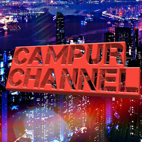 CAMPUR CHANNEL