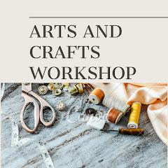 ARTS AND CRAFTS WORKSHOP