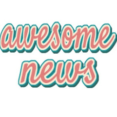 awesome news