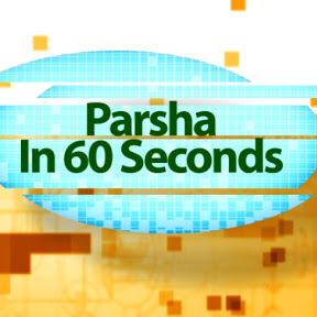 Parsha in 60 Seconds