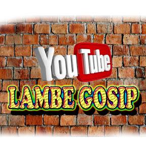 LAMBE GOSIP