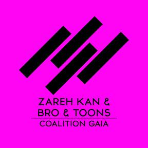Zareh Kan, Bro, Toons - Topic