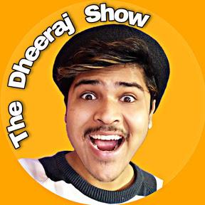 The Dheeraj Show