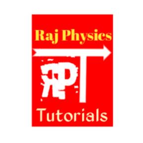 Raj Physics Tutorials