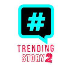 Trending Story 2