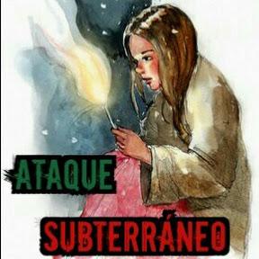ATAQUE SUBTERRÁNEO