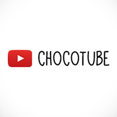 ChocoTube