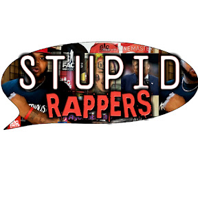 STUPID RAPPERS