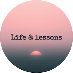 Life And Lessons