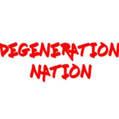 Degeneration Nation