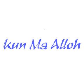 Kun Ma Alloh