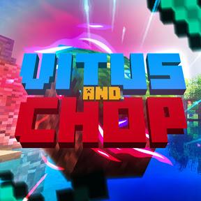 Vitus & Chop