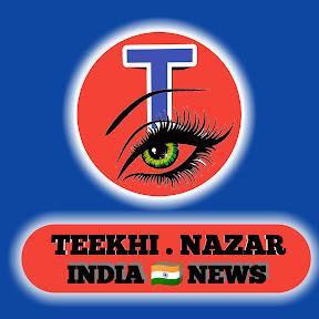 TEEKHI NAZAR INDIA NEWS