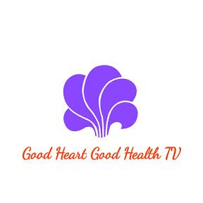 Good Heart Good Health TV