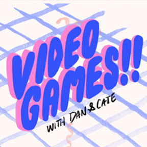 Video Games!! With Dan & Cate