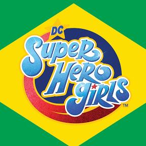 DC Super Hero Girls Brasil
