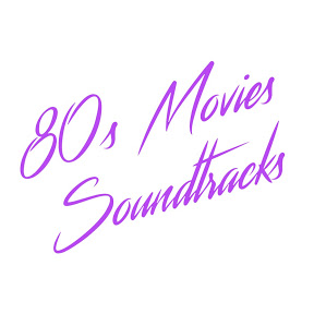 80s Movies Soundtracks