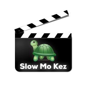 Slow Mo Kez