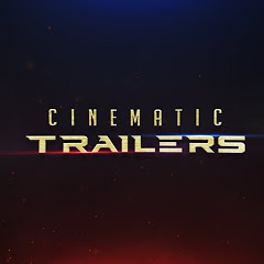 cinimatic trailers