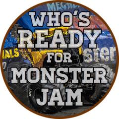 Who's Ready For Monster Jam